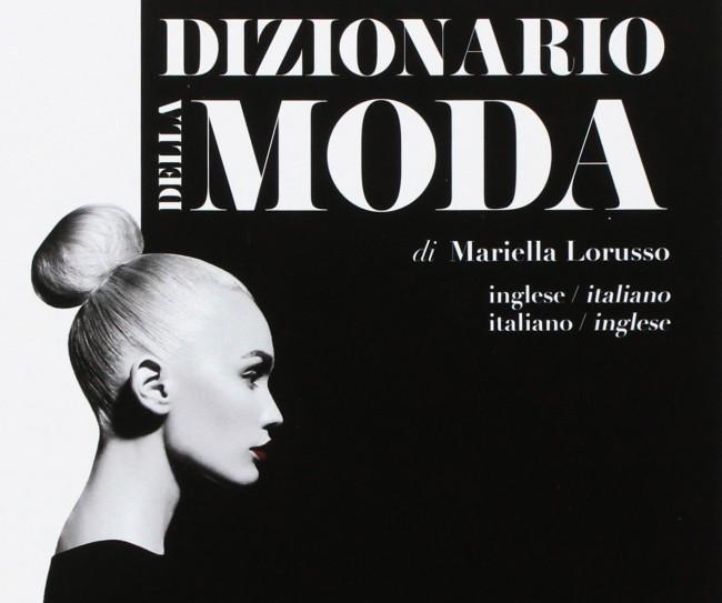 Dizionario della Moda. Inglese-italiano, italiano-inglese. Ecco i libri di moda usciti in questo 2017. Noi ne abbiamo raccolti dieci e ce n'è davvero per tutti i gusti...